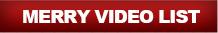 MERRY VIDEO LIST
